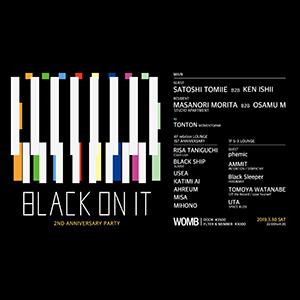 BLACK ON IT-2nd Anniversary Party- @Womb 3/30(SAT) 22:00 春風→Womb 特別ディスカウント!!春風の本部にてディスカウントチケットを配布予定。